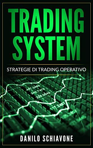 TRADING SYSTEM: Strategie di Trading Operativo (Trading Online Vol. 1)