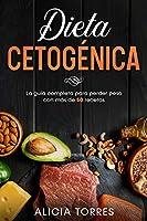 Dieta Cetogénica: La Guìa Completa Para Perder Peso con Màs de 50 Recetas