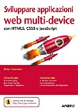 Sviluppare applicazioni web multi-device: con HTML5, CSS3 e JavaScript (Web design Vol. 10)