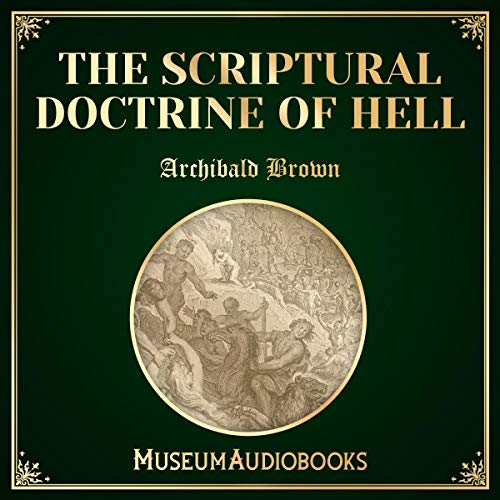 Couverture de The Scriptural Doctrine of Hell