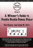 Video Poker Winner's Guides: Vol. 6: A Winner's Guide to Double Double Bonus Poker