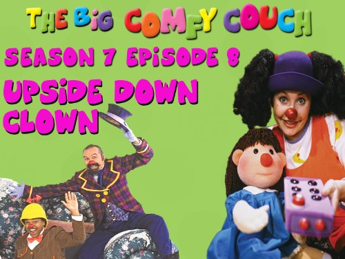 The Big Comfy Couch - Season 7 Episode 8 - Upside Down Clown