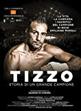 Tizzo. Life of a champion