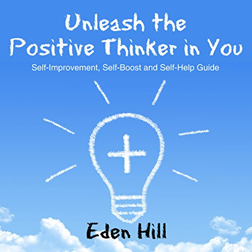 Unleash the Positive Thinker in You audiobook cover art