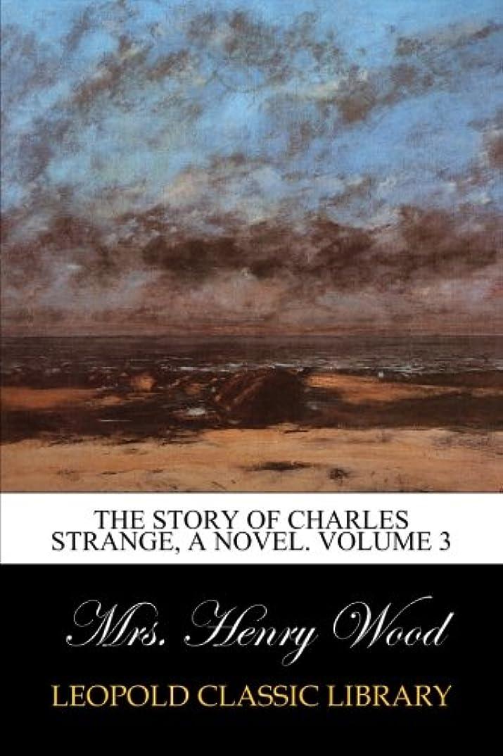 平手打ちのスコア受け入れThe Story of Charles Strange, A Novel. Volume 3
