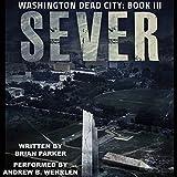 Sever: Washington, Dead City, Book 3 - Brian Parker