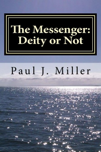 Book: The Messenger - Deity or Not by Paul John Miller