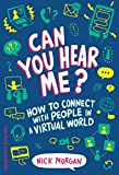 Image of Can You Hear Me?: How to Connect with People in a Virtual World