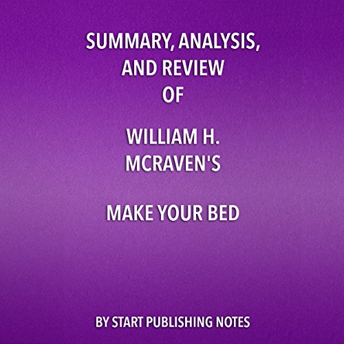 Summary, Analysis, and Review of William H. McRaven's Make Your Bed: Little Things That Can Change Your Life and Maybe the World audiobook cover art