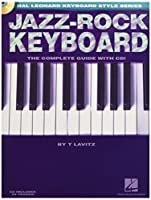 Jazz-Rock Keyboard: The Complete Guide With Cd! (Hal Leonard Keyboard Style)