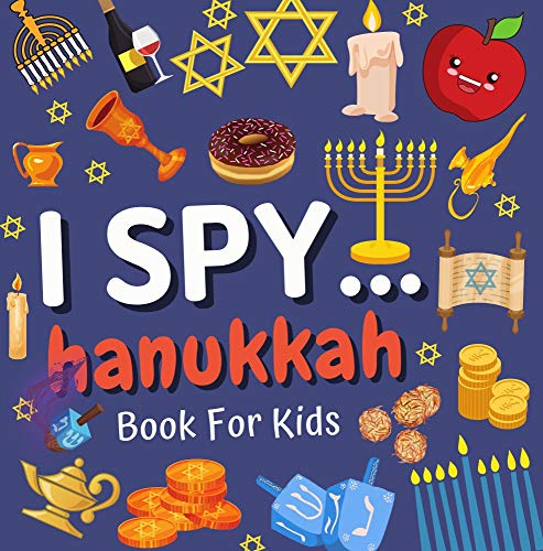 I Spy Hanukkah Book For Kids: & Toddlers 2 Year Old and More, About Hanukkah Celebrate Fun Educational Guessing for Children (The Jewish Spy)