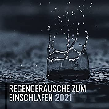Regengeräusche zum einschlafen 2021