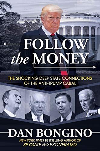 Compare Textbook Prices for Follow the Money: The Shocking Deep State Connections of the Anti-Trump Cabal  ISBN 9781642936599 by Bongino, Dan