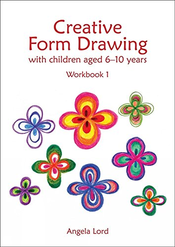 Creative Form Drawing: With Children Aged 6-10 Workbook 1 (Education)