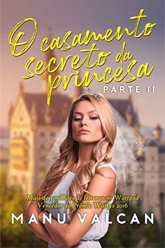 O Casamento Secreto da Princesa - (LIVRO 2)