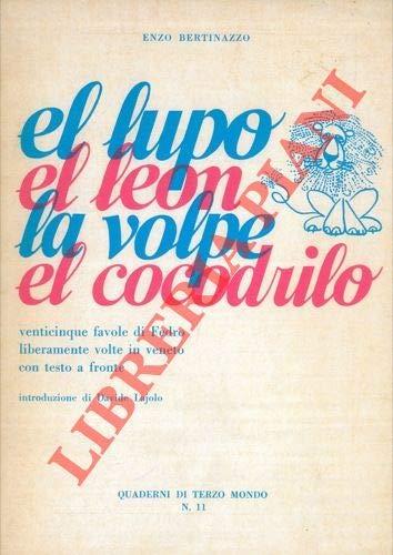 El lupo, el leon, la volpe, el cocodrilo. Venticinque favole di Fedro liberamente volte in veneto con testo a fronte. Introduzione di Davide Lajolo.