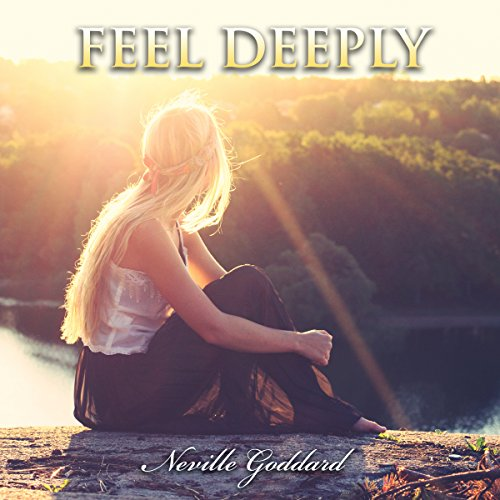 Feel Deeply: Neville Goddard Lectures audiobook cover art