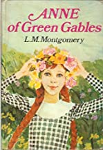 Anne Of Green Gables; Anne Of Avonlea; Anne's House Of Dreams - Three Volumes In One