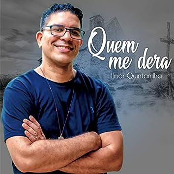 Quem Me Dera