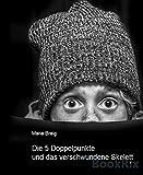 Die 5 Doppelpunkte und das verschwundene Skelett von Maria Braig