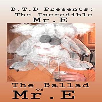 The Ballad of Mr.E