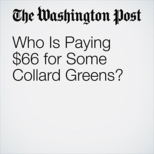 Who Is Paying $66 for Some Collard Greens? audiobook cover art