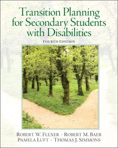 Compare Textbook Prices for Transition Planning for Secondary Students with Disabilities 4 Edition ISBN 9780132658119 by Flexer, Robert,Baer, Robert,Luft, Pamela,Simmons, Thomas
