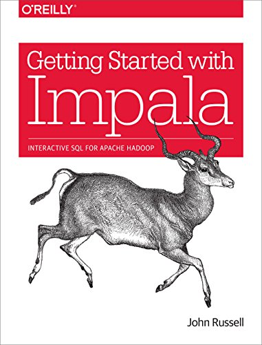Getting Started with Impala: Interactive SQL for Apache Hadoop (English Edition)