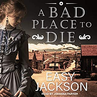 A Bad Place to Die     A Tennessee Smith Western, Book 1              Written by:                                                                                                                                 Easy Jackson                               Narrated by:                                                                                                                                 Johanna Parker                      Length: 9 hrs and 54 mins     Not rated yet     Overall 0.0