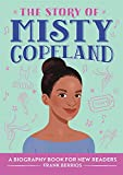 The Story of Misty Copeland: A Biography Book for New Readers (The Story Of: A Biography Series for New Readers)