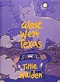 West, West Texas - Tillie Walden