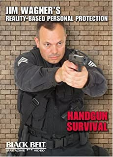 Jim Wagner's Reality-Based Personal Protection: Handgun Survival