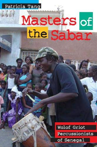 Masters Of The Sabar: Wolof Griot Percussionists Of Senegal (African Soundscapes)