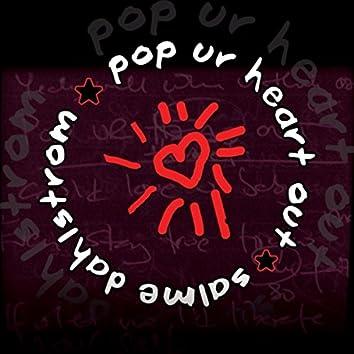 Pop Ur Heart Out