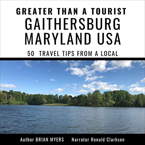 『Greater Than a Tourist - Gaithersburg Maryland USA: 50 Travel Tips from a Local』のカバーアート