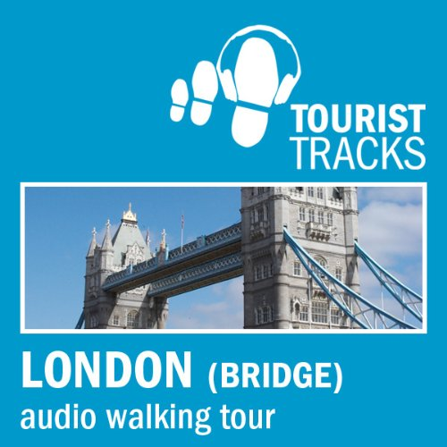 Tourist Tracks London Bridge MP3 Walking Tour cover art