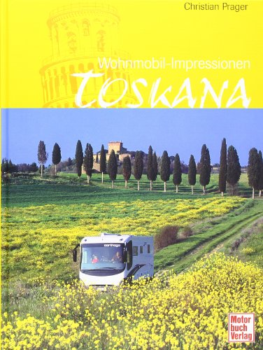 Toskana: Wohnmobil-Impressionen