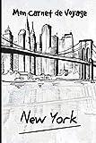 Mon Carnet de Voyage New-York: Carnet de voyage | Préparation de votre voyage | Lieux indispensables à visiter | Checklists |  Souvenirs | 6 x 9 pouces | Bullet time | Etats-Unis |