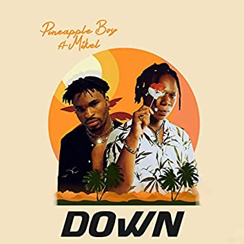 Down (feat. Mikel)