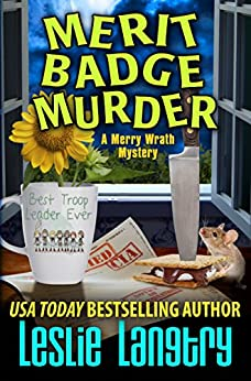 [Leslie Langtry]のMerit Badge Murder (Merry Wrath Mysteries Book 1) (English Edition)