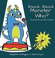 Knock, Knock, Monster Who?: Monster Jokes for Kids (Illustrated Jokes)