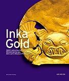 InkaGold: 3000 Jahre Hochkulturen. Meisterwerke aus dem Larco Museum Peru - Meinrad M. Grewenig