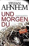 Und morgen du: Kriminalroman (Ein Fabian-Risk-Krimi, Band 1) - Stefan Ahnhem