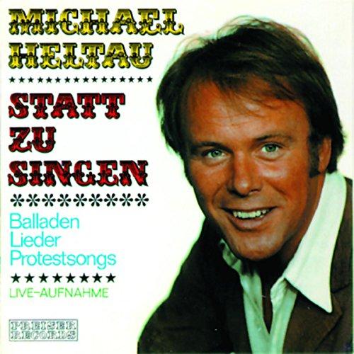Statt zu Singen. Balladen, Lieder, Protestsongs                   Autor:                                                                                                                                 div.                               Sprecher:                                                                                                                                 Michael Heltau                      Spieldauer: 1 Std. und 16 Min.     Noch nicht bewertet     Gesamt 0,0