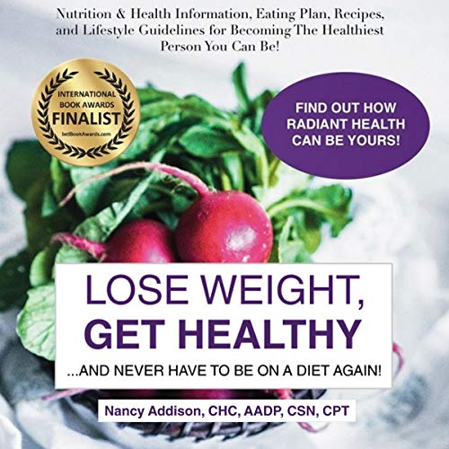 Lose Weight, Get Healthy...and Never Have to Be on a Diet Again! audiobook cover art