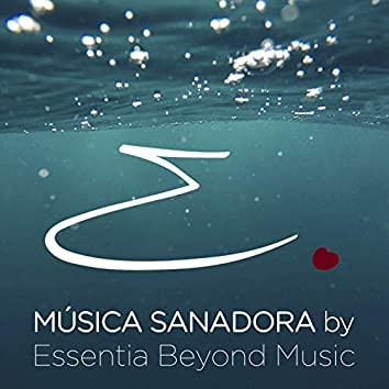 Música Sanadora By Essentia Beyond Music
