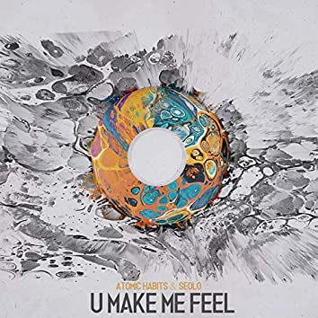 U Make Me Feel