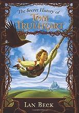 The Secret History of Tom Trueheart (Tom Trueheart, #1)
