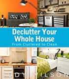 Declutter Your Whole House: From Cluttered to Clean (English Edition)