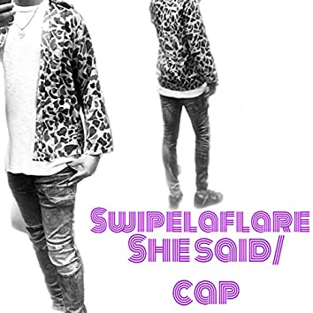 She Said/ Cap